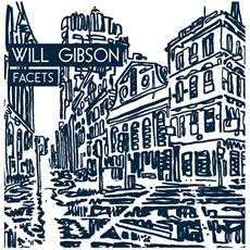 Will Gibson - Facets