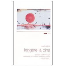 Leggere la Cina. Piccolo vademecum di letteratura cinese contemporanea (1976-2001)