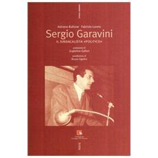 Sergio Garavini. Il sindacalista «politico»