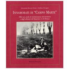 Innamorati di «Campo Marte». Oltre un secolo di testimonianze del territorio e degli abitanti del Quartiere 2 di Firenze