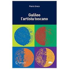 Galileo l'artista toscano