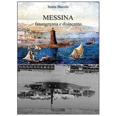 Messina fatamorgana e disincanto