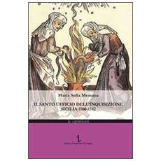 Il Santo ufficio dell'Inquisizione. Sicilia 1500-1782