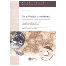 GIS e WebGIS a confronto. Cartografia applicata ai sistemi informativi territoriali
