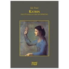 Katrin. Saluti dalla casa di nessuno