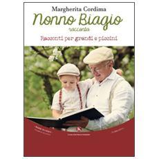 Nonno Biagio racconta