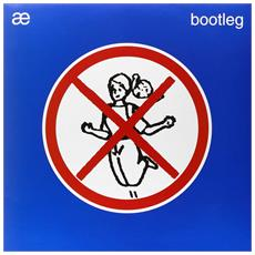 Ae - Bootleg