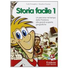 Storia facile. CD-ROM. Vol. 1: Un percorso nel tempo dalla preistoria alle grandi scoperte geografiche.