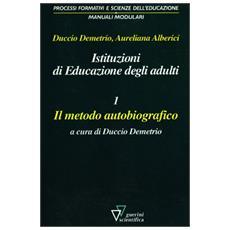 Istituzioni di educazione degli adulti. 1. Il metodo autobiografico