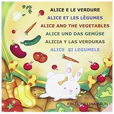 Alice e le verdure. Ediz. multilingue