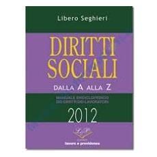 Diritti sociali della A alla Z 2012. Manuale enciclopedico dei diritti dei lavoratori