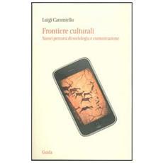 Frontiere culturali. Nuovi percorsi di sociologia e comunicazione