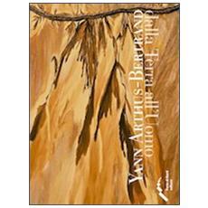 Yann Arthus-Bertrand. Dalla terra all'uomo. Con DVD