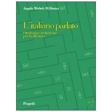 L'italiano parlato. Ortofonia e recitazione per la didattica