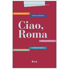 Ciao, Roma. Cinque tours letterari in italiano, inglese, tedesco, francese e spagnolo