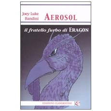 Aerosol, il fratello furbo di Eragon