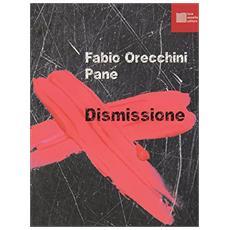 Dismissione. Con CD Audio