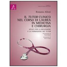 Il tutor clinico nel corso di laurea in medicina e chirurgia. Spunti per la riflessione e per la formazione dei tutor