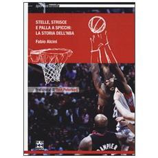 Stelle, strisce e palla a spicchi. La storia dell'NBA