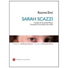 Sarah Scazzi. Il pozzo di contrada Mosca. Cronaca di una notte mai scritta. Con CD-ROM