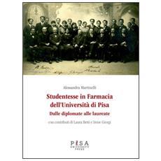 Studentesse in farmacia dell'università di Pisa. Dalle diplomate alle laureate