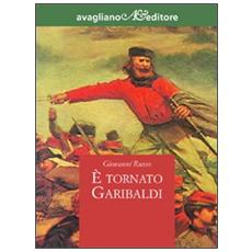 È tornato Garibaldi
