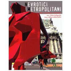Nevrotici metropolitani. Le sculture di Kurt Laurenz Metzler