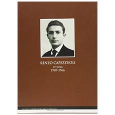 Renzo Capezzuoli pittore (1909-1966) . Ediz. illustrata