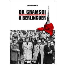 Da Gramsci a Berlinguer. Il Novecento comunista sotto la Mole
