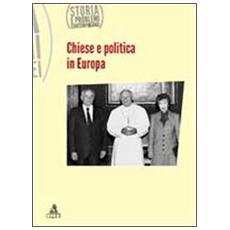 Storia e problemi contemporanei. Vol. 60: Chiesa e politica in Europa.