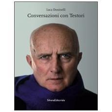 Conversazioni con Testori