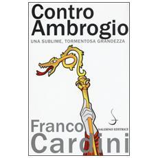 Contro Ambrogio. Una sublime, tormentosa grandezza