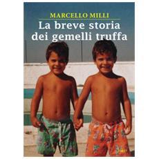 La Breve Storia Dei Gemelli Truffa