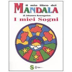 Il mio libro dei mandala. I miei sogni