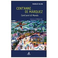 Cent'anni di Márquez. Cent'anni di mondo