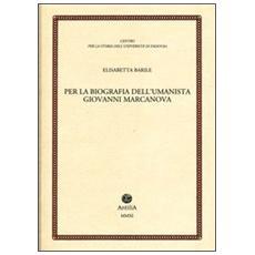 Per la biografia dell'umanista Giovanni Marcanova