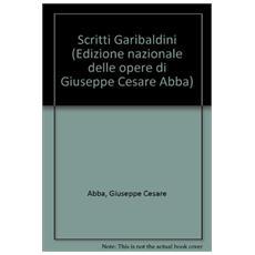 Scritti garibaldini. Vol. 1