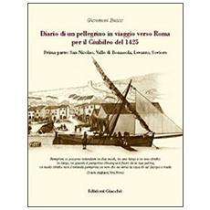 Diario di un pellegrino in viaggio verso Roma per il giubileo del 1425. Vol. 1: San Nicolao. Valle di Bonassola, Levanto, Soviore