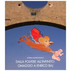 Dalla polvere all'infinito: omaggio a Enrico Baj