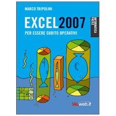 Excel 2007. Per essere subito operativi
