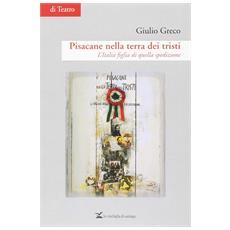 Greco Giulio - Pisacane Nella Terra Dei Tristi