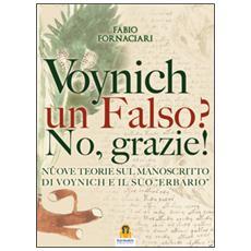 Voynich un falso? No, grazie! Nuove teorie sul manoscritto di Voynich ed il suo «erbario»