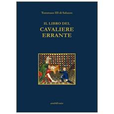 Il libro del cavaliere errante. Ediz. italiana e francese