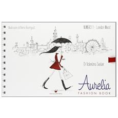 Aurelia fashion book. Vol. 1: London mood.