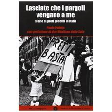 Lasciate che i pargoli vengano a me. Storie di preti pedofili in Italia