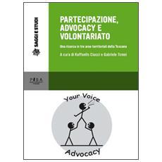 Partecipazione, advocacy e volontariato. Una ricerca in tre aeree territoriali della Toscana