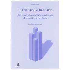 Le fondazioni bancarie. Dal controllo multidimensionale al bilancio di missione