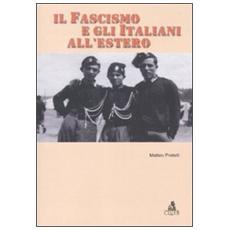 Il fascismo e gli italiani all'estero