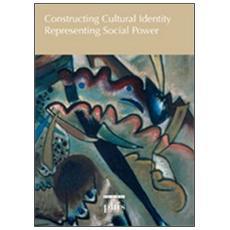 Constructing cultural identity, representing social power