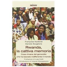 Rwanda, la cattiva memoria. Cosa rimane del genocidio che ha lasciato indifferente il mondo